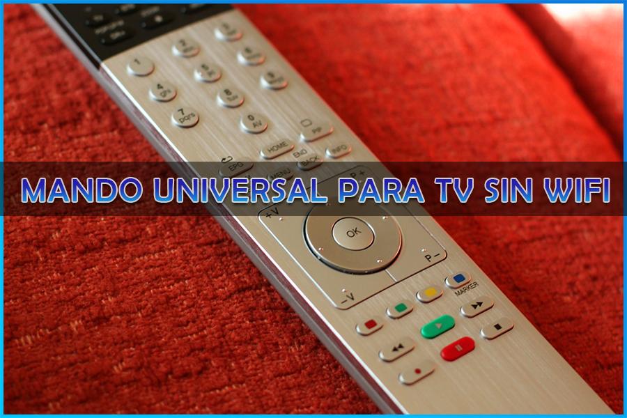 Mando universal para TV sin Wifi